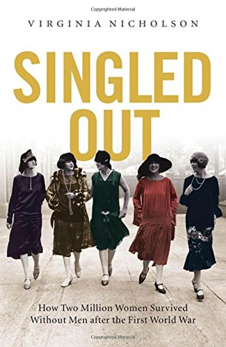 9780195378221: Singled Out: How Two Million British Women Survived Without Men After the First World War