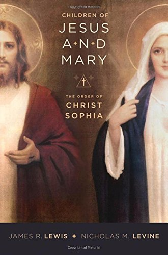 9780195378443: Children of Jesus and Mary: The Order of Christ Sophia