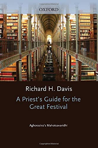 9780195378528: A Priest's Guide for the Great Festival Aghorasiva's Mahotsavavidhi (South Asia Research)