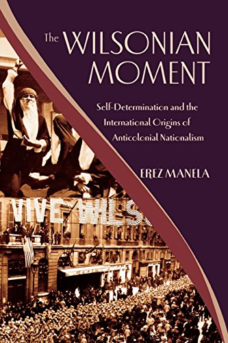 9780195378535: The Wilsonian Moment: Self-Determination and the International Origins of Anticolonial Nationalism