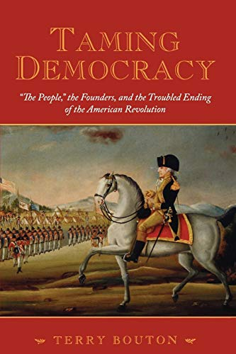 9780195378566: Taming Democracy: