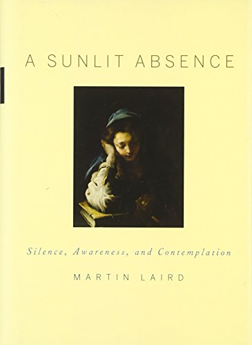 9780195378726: A Sunlit Absence: Silence, Awareness, and Contemplation