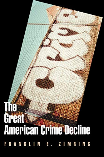 9780195378986: The Great American Crime Decline (Studies in Crime and Public Policy)
