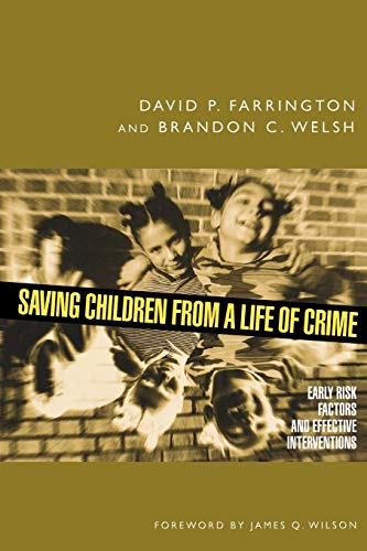 9780195378993: Saving Children from a Life of Crime: Early Risk Factors and Effective Interventions (Studies in Crime and Public Policy)