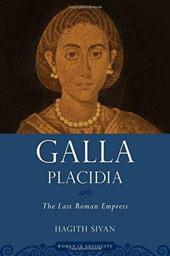 9780195379129: Galla Placidia: The Last Roman Empress (Women in Antiquity)