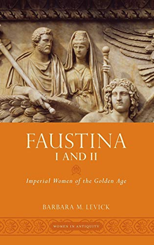 9780195379419: Faustina I and II: Imperial Women of the Golden Age (Women in Antiquity)