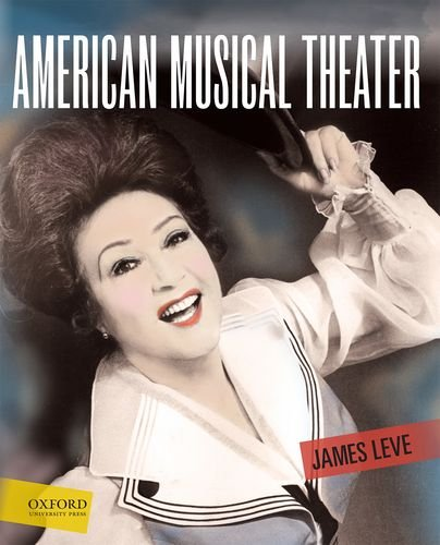 American Musical Theater (Paperback): Professor of Musicology James Leve