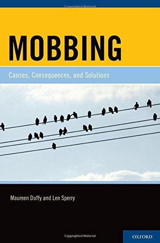 Mobbing: Causes, Consequences, and Solutions: Duffy, Maureen; Sperry, Len