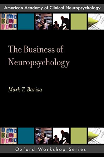 9780195380187: The Business of Neuropsychology (AACN WORKSHOP SERIES)