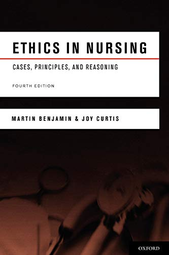 9780195380224: Ethics in Nursing: Cases, Principles, and Reasoning