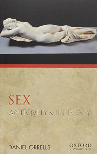 9780195380934: Sex: Antiquity and its Legacy (Ancients & Moderns)