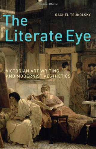 9780195381375: The Literate Eye: Victorian Art Writing and Modernist Aesthetics