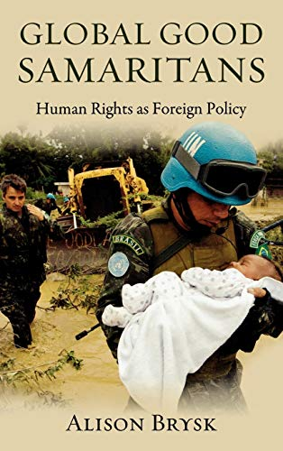 9780195381573: Global Good Samaritans: Human Rights as Foreign Policy