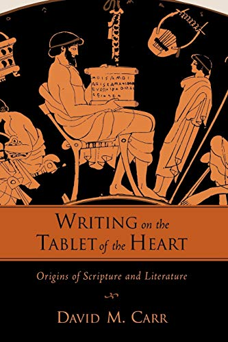 9780195382426: Writing on the Tablet of the Heart: Origins of Scripture and Literature