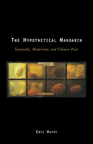 9780195382495: The Hypothetical Mandarin: Sympathy, Modernity, and Chinese Pain (Modernist Literature & Culture)
