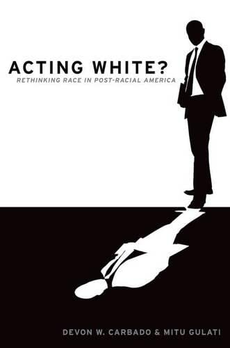 9780195382587: Acting White?: Rethinking Race in Post-Racial America