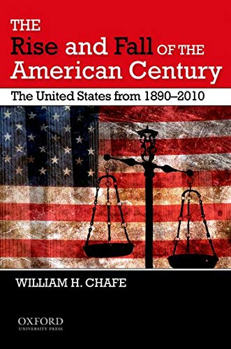9780195382624: The Rise and Fall of the American Century: The United States from 1890-2009