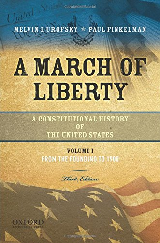 9780195382730: A March of Liberty: A Constitutional History of the United States, Volume 1: From the Founding to 1900