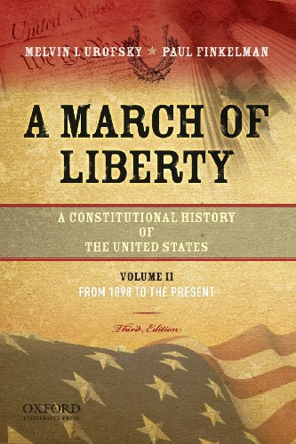 9780195382747: A March of Liberty: A Constitutional History of the United States, Volume 2, From 1898 to the Present