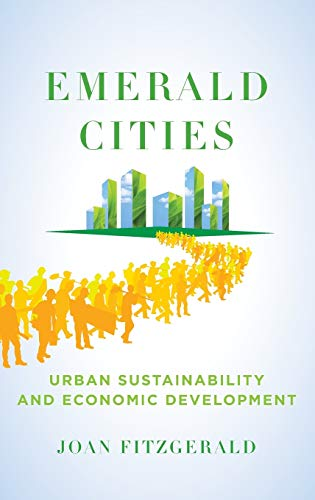 9780195382761: Emerald Cities: Urban Sustainability and Economic Development