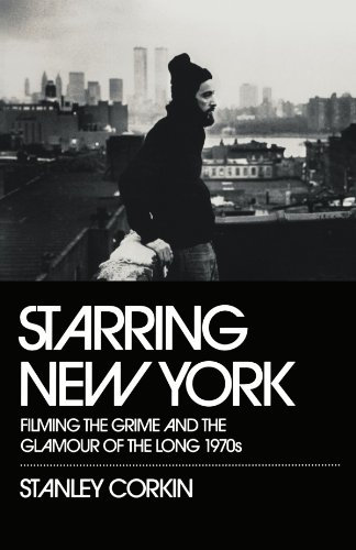 9780195382808: Starring New York: Filming the Grime and the Glamour of the Long 1970s