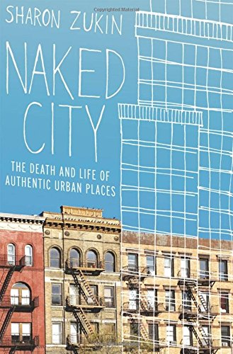 9780195382853: Naked City: The Death and Life of Authentic Urban Places