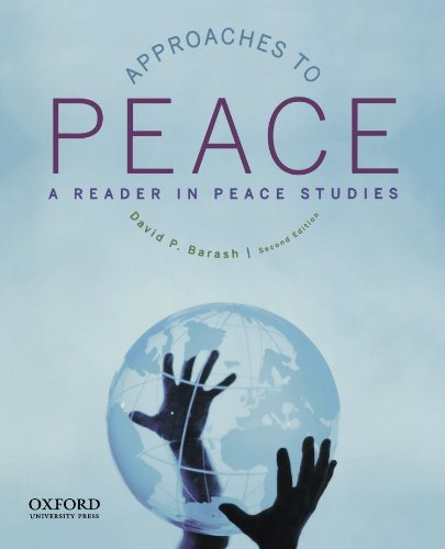 Approaches to Peace : A Reader in: David P. Barash