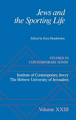 Jews and the Sporting Life: Studies in: Editor-Ezra Mendelsohn