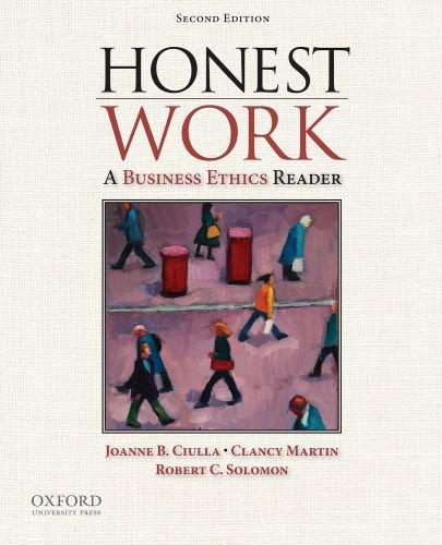 Honest Work : A Business Ethics Reader: Clancy Martin; Joanne