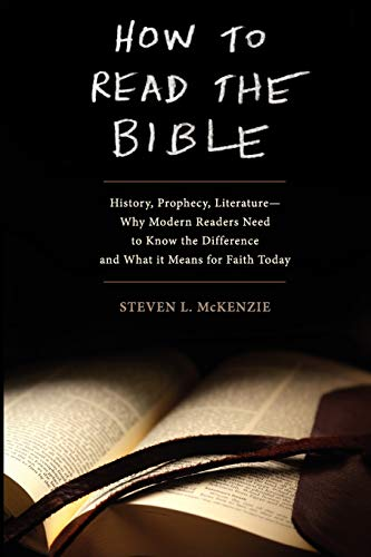 How to Read the Bible: History, Prophecy,: Steven L McKenzie