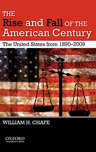 9780195383447: The Rise and Fall of the American Century: The United States from 1890-2009