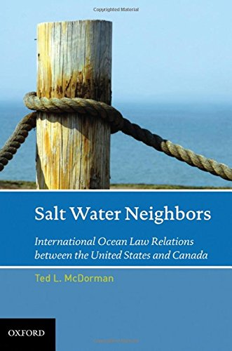9780195383607: Salt Water Neighbors: International Ocean Law Relations Between the United States and Canada