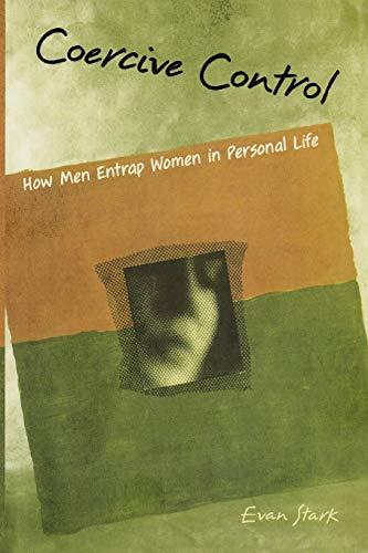 9780195384048: Coercive Control: How Men Entrap Women in Personal Life (Interpersonal Violence)