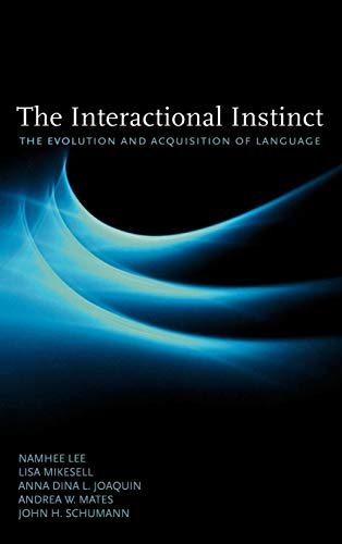 9780195384246: The Interactional Instinct: The Evolution and Acquisition of Language