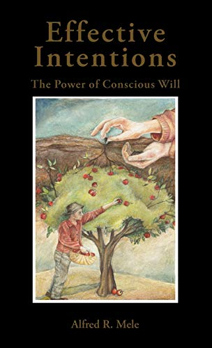 9780195384260: Effective Intentions: The Power of Conscious Will