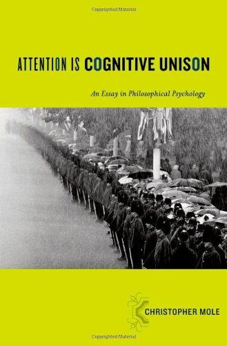 Attention Is Cognitive Unison An Essay in Philosophical Psychology