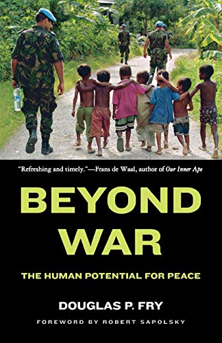 9780195384611: Beyond War: The Human Potential for Peace