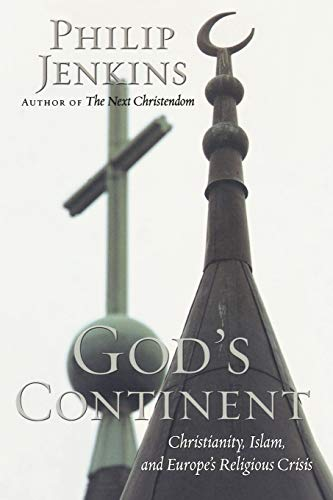9780195384628: God's Continent: Christianity, Islam, and Europe's Religious Crisis (The Future of Christianity)