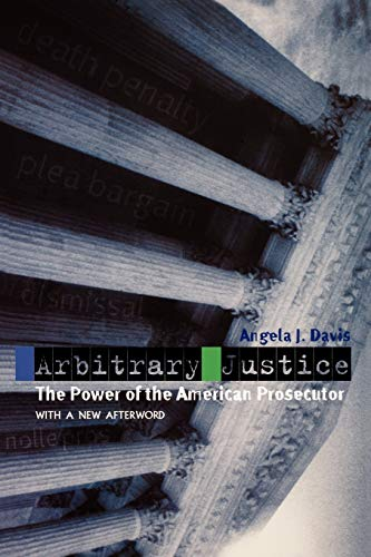 9780195384734: Arbitrary Justice: The Power of the American Prosecutor