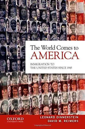 The World Comes to America: Immigration to: Dinnerstein, Leonard; Reimers,