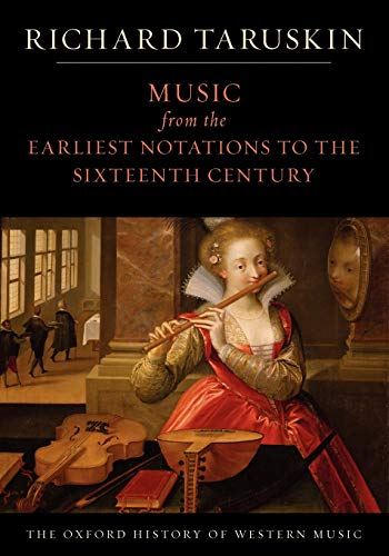9780195384819: Music from the Earliest Notations to the Sixteenth Century: The Oxford History of Western Music
