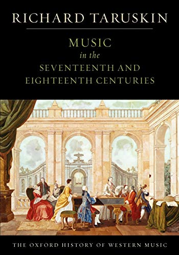 9780195384826: The Oxford History of Western Music: Music in the Seventeenth and Eighteenth Centuries