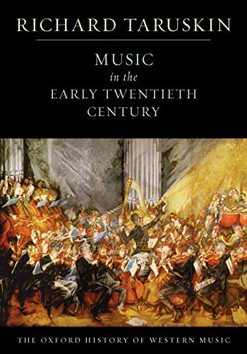 9780195384840: The Oxford History of Western Music: Music in the Early Twentieth Century