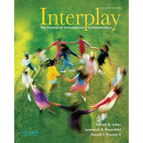 Interplay: The Process of Interpersonal Communication Eleventh