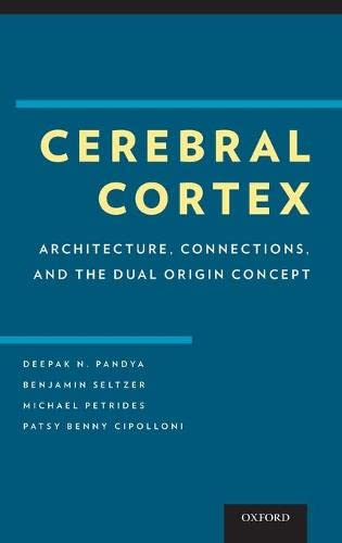 9780195385151: Cerebral Cortex: Architecture, Connections, and the Dual Origin Concept