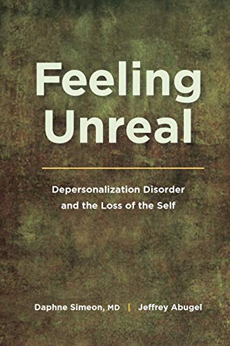 9780195385212: Feeling Unreal: Depersonalization Disorder and the Loss of the Self