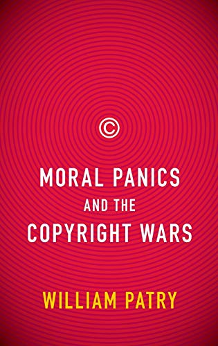 9780195385649: Moral Panics and the Copyright Wars