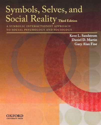 9780195385663: Symbols, Selves, and Social Reality: A Symbolic Interactionist Approach to Social Psychology and Sociology