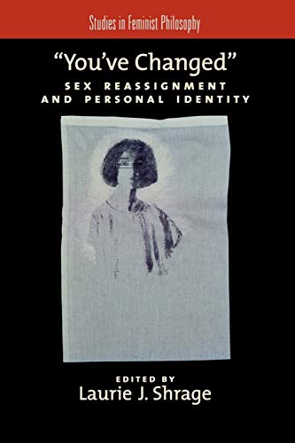 9780195385700: You've Changed: Sex Reassignment and Personal Identity (Studies in Feminist Philosophy)