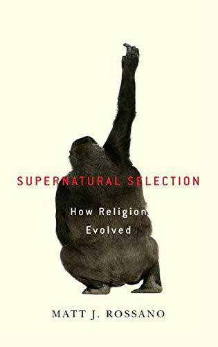 Supernatural Selection: How Religion Evolved: Rossano, Matt